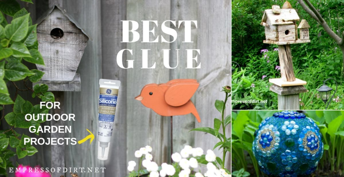 Outdoor Glue That Really Sticks Best All Round Garden Art Adhesive Empress Of Dirt
