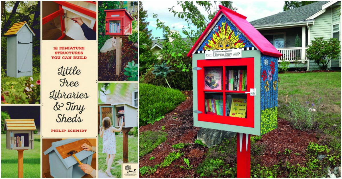 How To Build Little Free Libraries And Tiny Sheds Empress Of Dirt