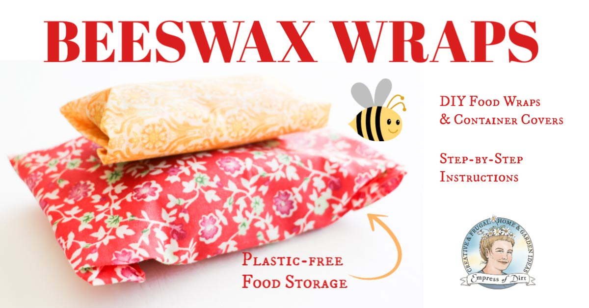 How to Make Eco-Friendly, Long-Lasting Beeswax Food Wraps | Empress