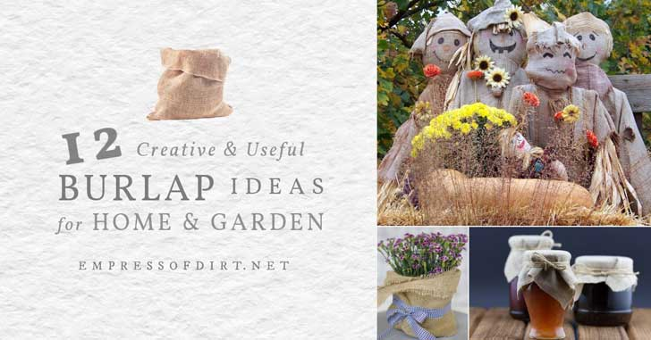 Creative and practical uses for burlap in the home and garden including garden scarecrows and plant sacs.