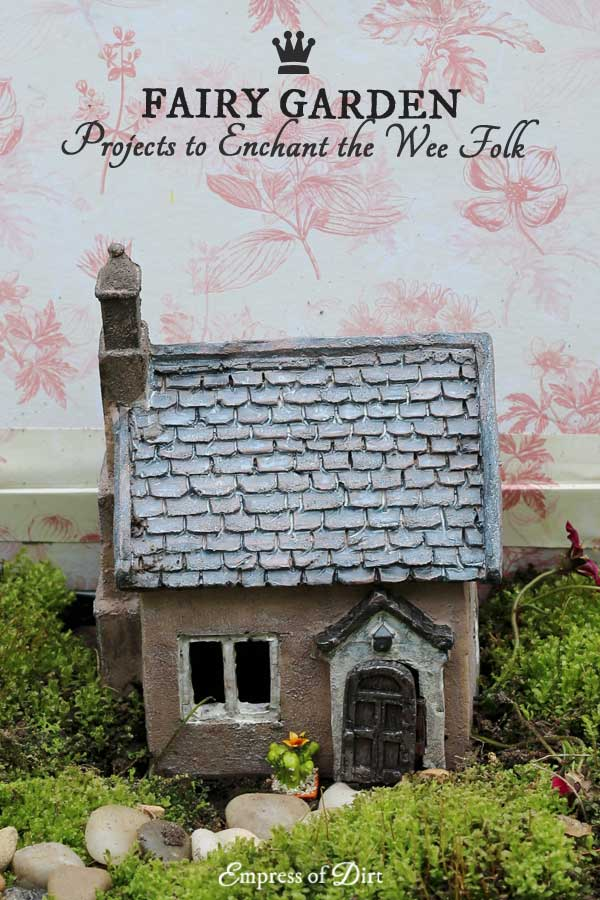 Fairy Garden Projects to Enchant the Wee Folk