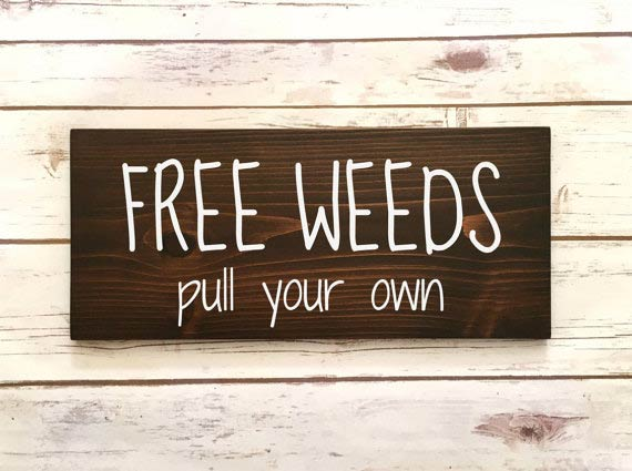 Free Weeds Pull Your Own by HoneySuckleLaneCo on Etsy