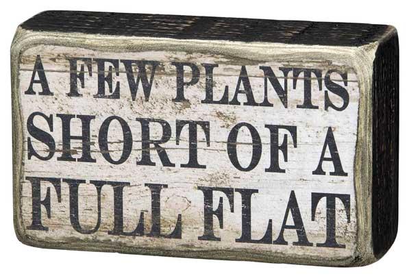 A few plants short of a full flat sign