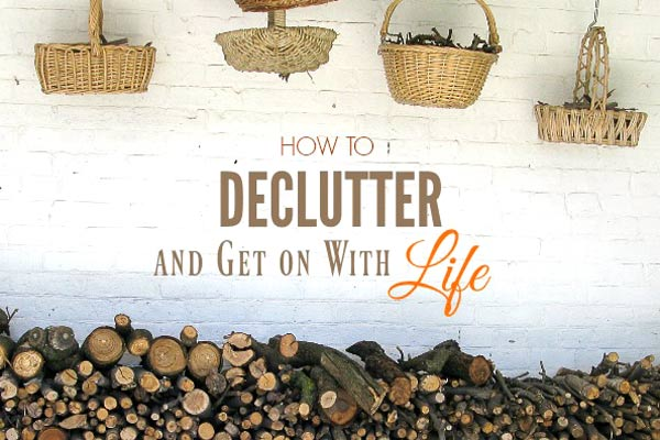 Decluttering 101: How to Let It Go and Get on With It