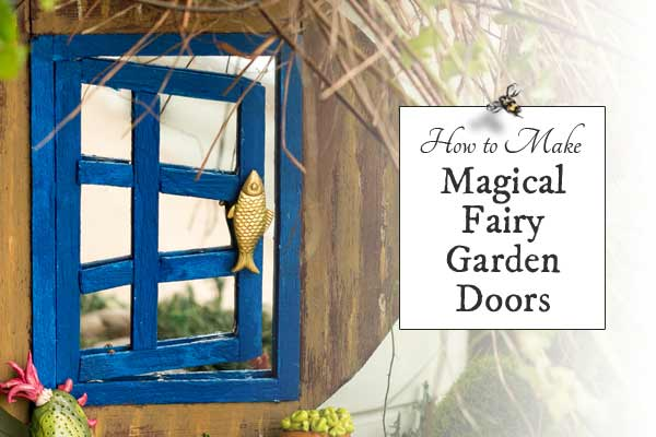 How to Make a Magical Fairy Garden Door