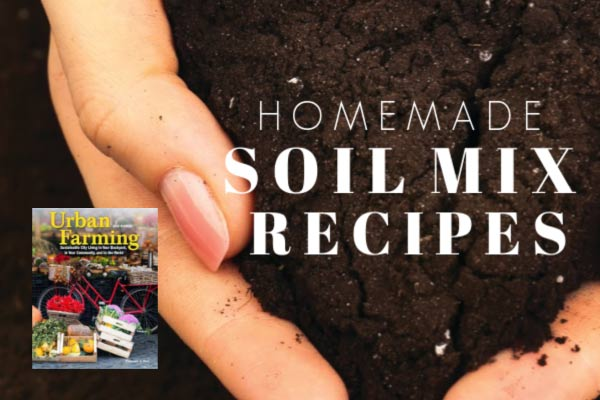 5 Recipes for Blending Your Own Soil Mixes