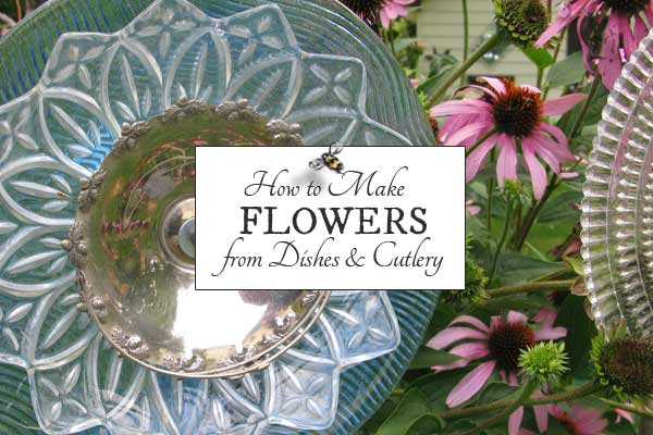 How to Make Garden Art Flowers from Dishes and Cutlery