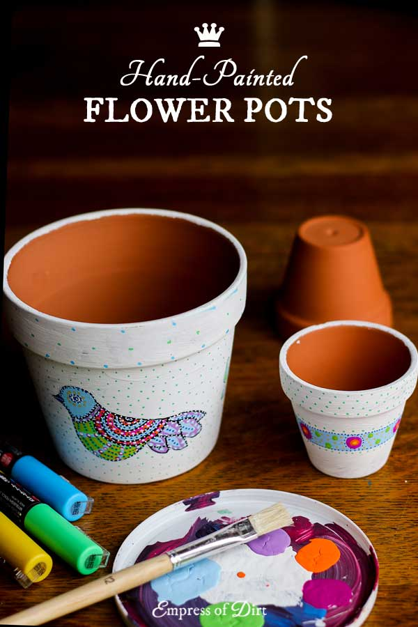 How to make hand painted flower pots empress of dirt for Pot painting materials required
