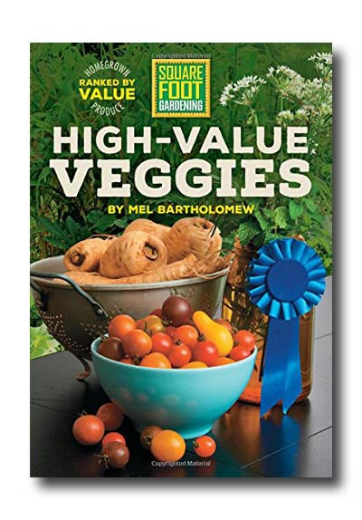 High-Value Veggies by Mel Bartholomew book cover.