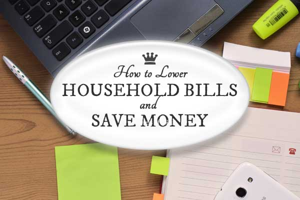 How to Lower Your Bills and Save Money
