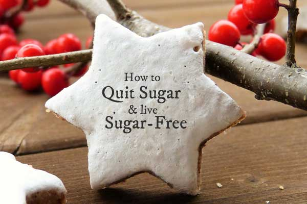 How to Quit Sugar and Live Sugar-Free