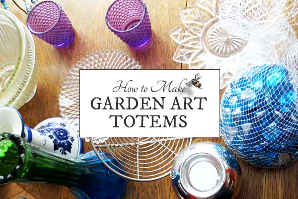 How to Make Garden Art Totems