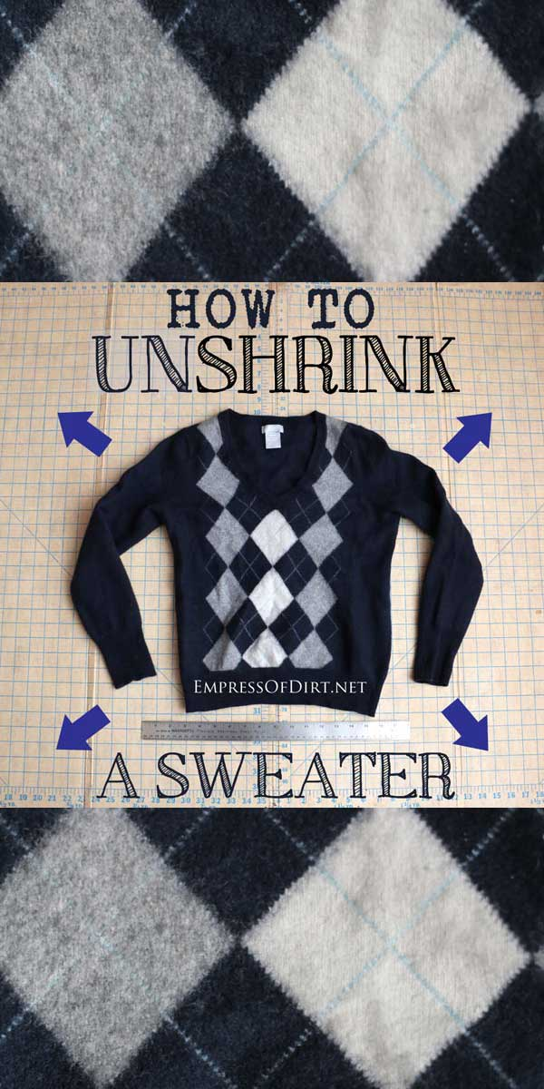 how to un shrink a sweater empress of dirt