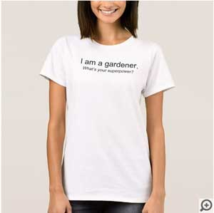 I am a gardener. What's your superpower?