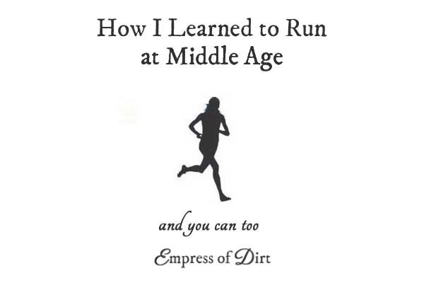 How I learned to run at middle age (and you can too)