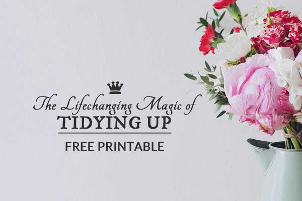 The Lifechanging Magic of Tidying Up | Free Printable