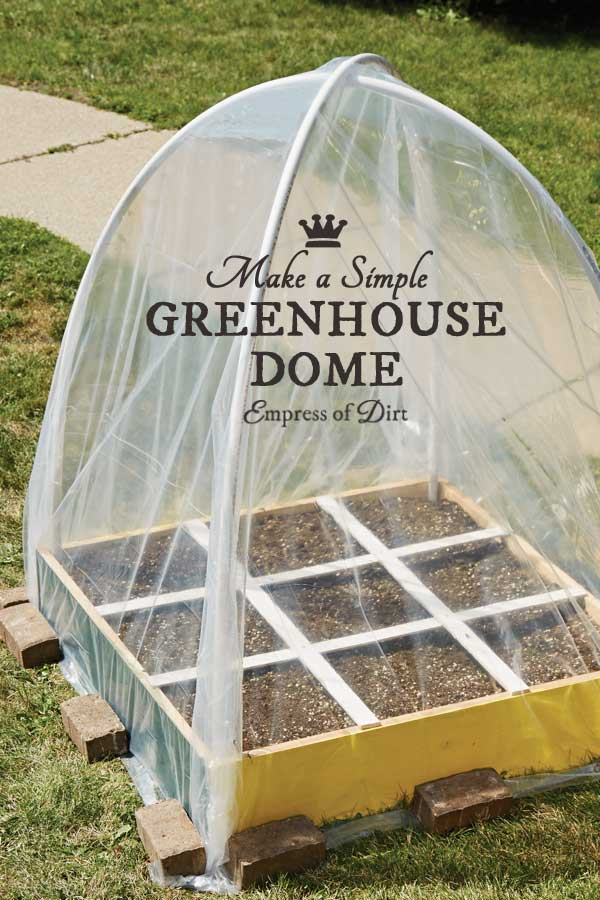 How to build a simple greenhouse dome to extend the garden season for growing vegetables in the spring and fall.