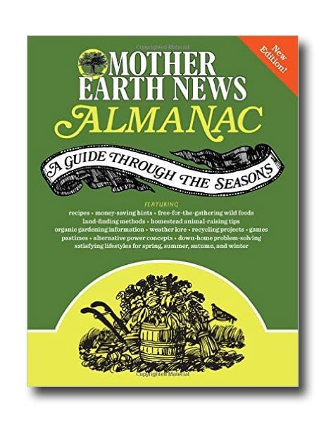 Mother Earth News Almanac - a Guide Through the Seasons feature reicpes, tips, tricks, folklore, and solutions for your home and garden.