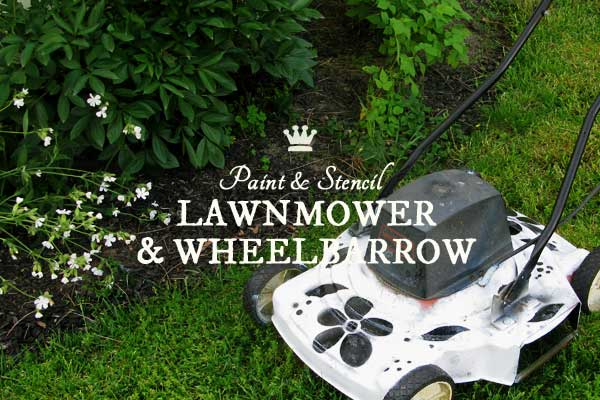 If you have an old lawnmover or wheelbarrow that is fully functioning but a bit rusty, give it a new life with some fresh paint and stencils.