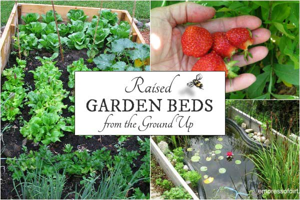 Raised garden beds from the ground up - everything you need to know to get started
