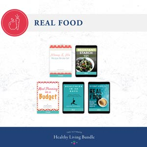 The ultimate healthy living bundle real food resources.