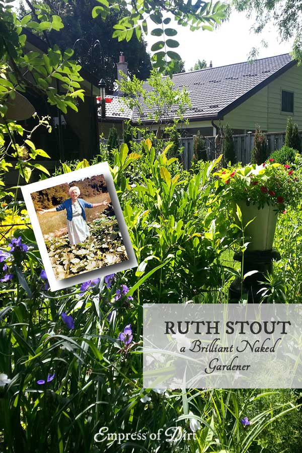 Ruth Stout - a brilliant gardener, far ahead of her time.
