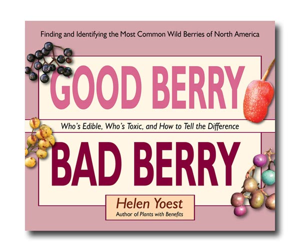 Good Berry Bad Berry by Helen Yoest. Finding and indentifying the most common wild berries in North America. Who's edible, who's toxic, and how to tell the difference.