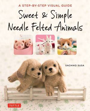 Sweet and Simple Needle-felted Animals book.