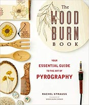 The Wood Burn Book by Rachel Strauss