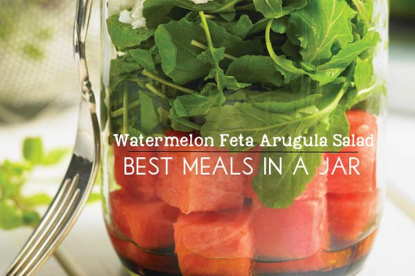 Make a salad in a jar! This one features watermelon, feta, and arugula from the book, 150 Best Meals in a Jar.