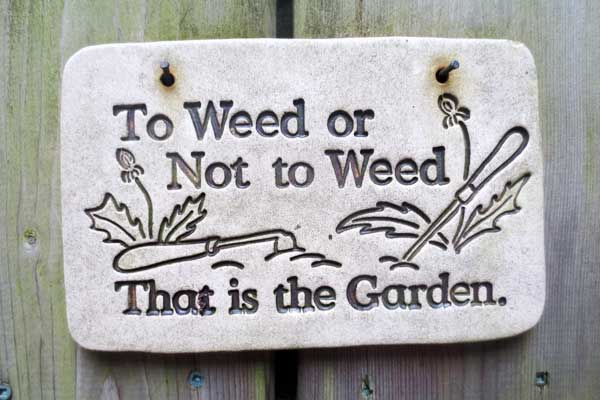 To weed or not to weed garden sign