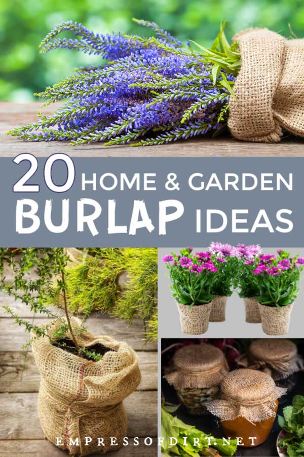 Examples of burlap uses in the home and garden.