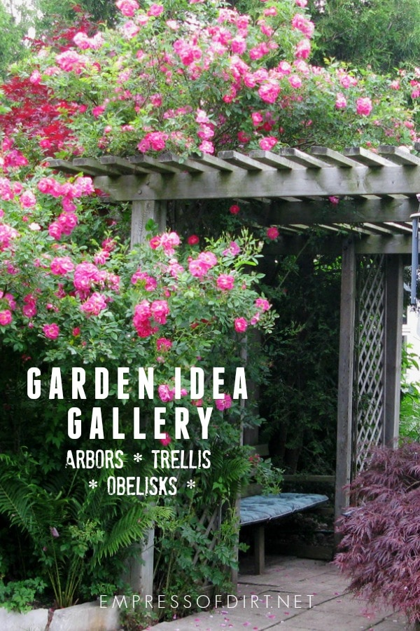 30 Arbor, Trellis, and Obelisk Ideas to use in your garden.