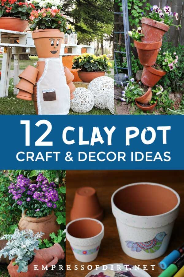 12 Clay Pot Ideas (Craft and Decor Projects)