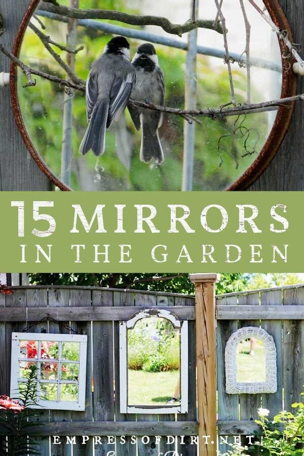Examples of ways to use mirrors as garden art.