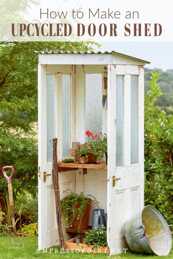 How To Make A Potting Shed From Old Doors Empress Of Dirt