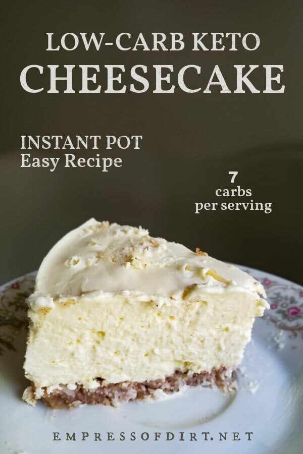 Low-carb keto cheesecake with almond crust made in an Instant Pot.