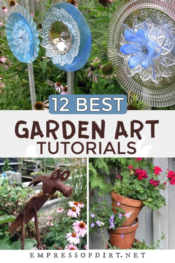 Garden art ideas including dish flowers, tool animals, and tipsy pots.
