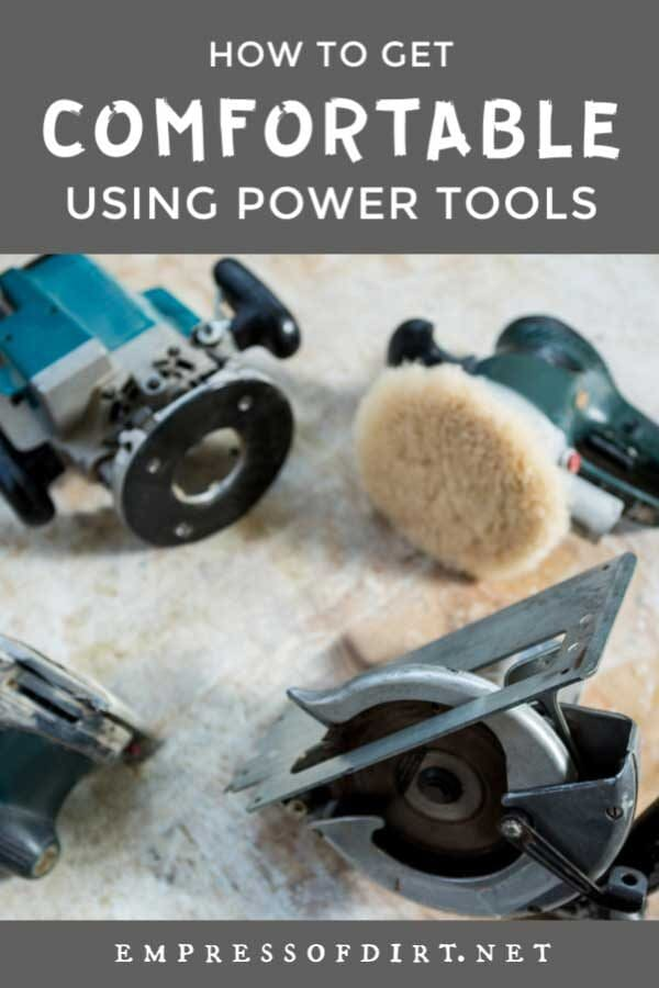 How to Get Comfortable with Power Tools