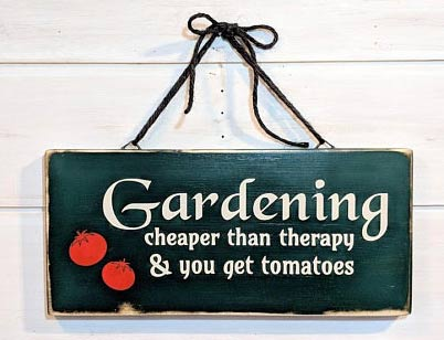 Gardening is cheaper than therapy sign.