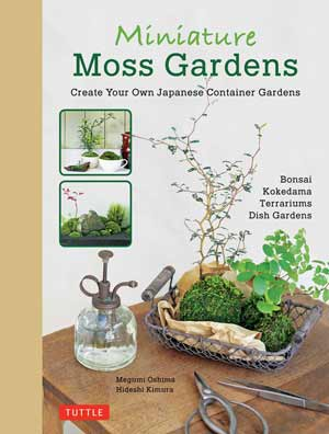 Minature Moss Gardens: create your own Japanese container gardens