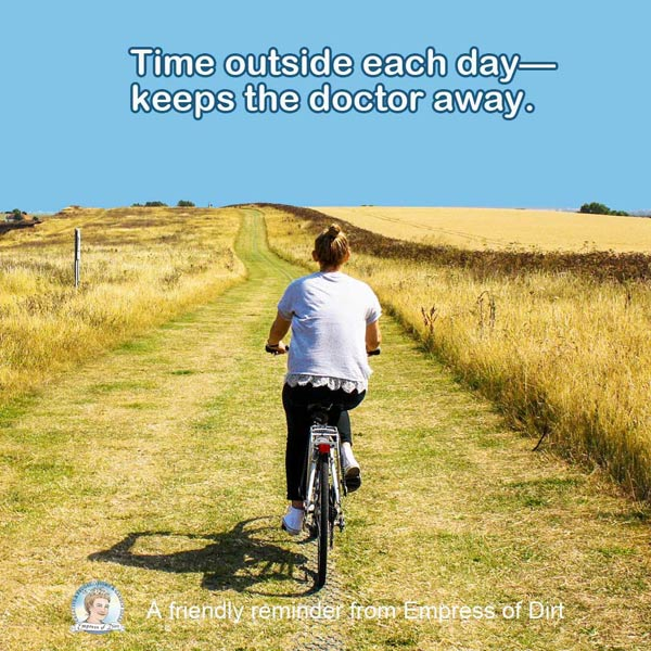 Time outside each day—keeps the doctor away.