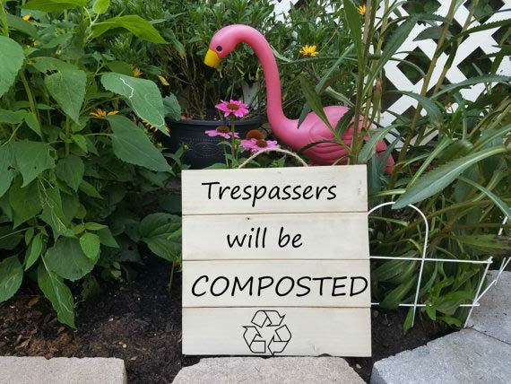 Trespassers Will Be Composted by OnceUponALaser on Etsy